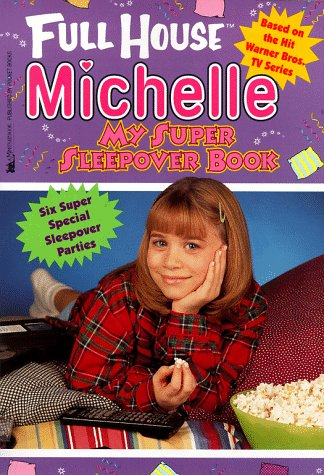 My Super Sleepover Book (Full House Michelle): Aber, Linda Williams