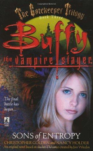 Sons of Entropy(Buffy the Vampire Slayer Gatekeeper Trilogy)
