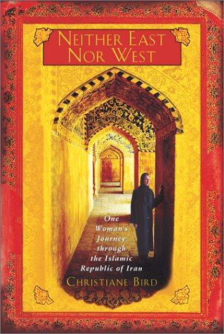 9780671027551: Neither East Nor West: One Woman's Journey Through the Islamic Republic of Iran