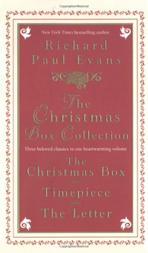 The Christmas Box Collection: The Christmas Box, Timepiece, and The Letter: Richard Paul Evans