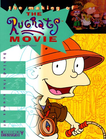 The MAKING OF THE RUGRATS MOVIE: BEHIND THE SCENES AT KLASKY CSUPO