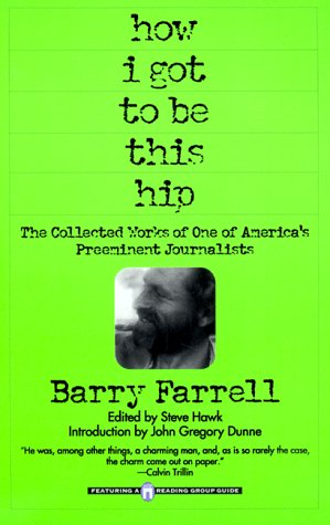 9780671028107: How I Got to Be This Hip: The Collected Works of One of America's Preeminent Journalists