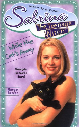 9780671028213: While the Cat's Away (Sabrina, the Teenage Witch, No. 25)