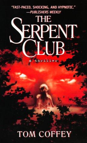 The Serpent Club: Coffey, Tom