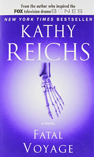 Fatal Voyage (Temperance Brennan Novels): Reichs, Kathy