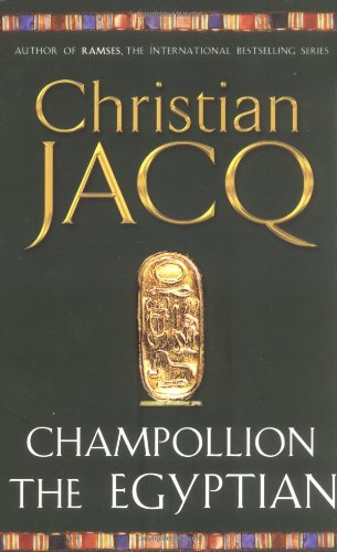 Champollion The Egyptian (9780671028565) by Christian Jacq