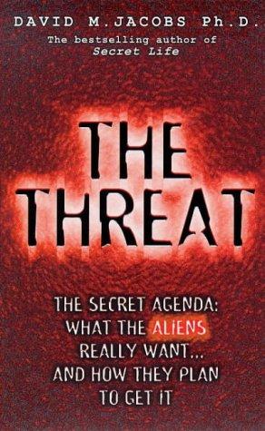 9780671028596: The Threat: The Secret Alien Agenda