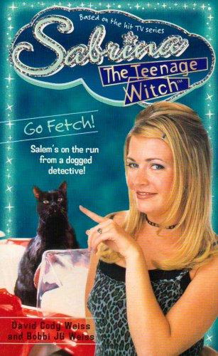 Sabrina, the Teenage Witch 13: Go Fetch (9780671029159) by Bobbi Weiss