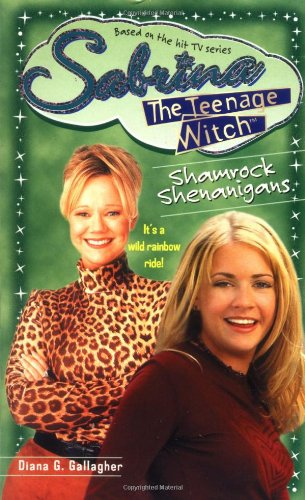 Shamrock Shenanigans (Sabrina, the Teenage Witch) (0671029371) by Diana G. Gallagher