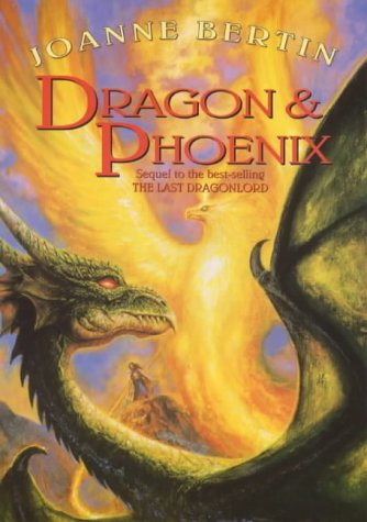 Dragon and Phoenix (9780671029395) by Joanne Bertin