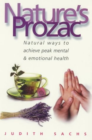 9780671029579: Nature's Prozac: Natural Therapies and Techniques to Achieve Peak Health