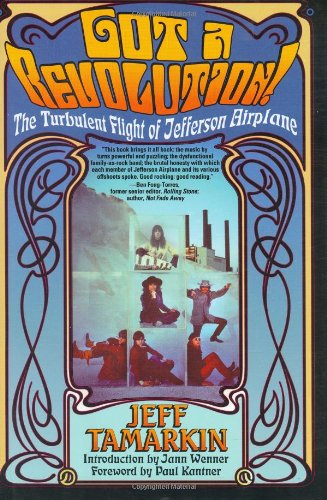 9780671034030: Got a Revolution!: The Turbulent Flight of Jefferson Airplane
