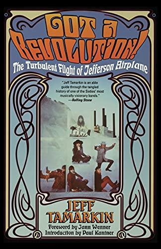 9780671034047: Got a Revolution!: The Turbulent Flight of Jefferson Airplane