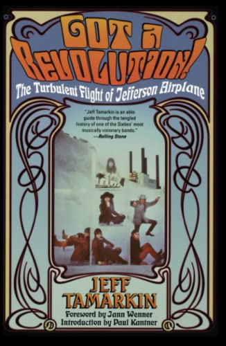 9780671034047: Got a Revolution!: The Turbulent Flight of Jefferson Airplane