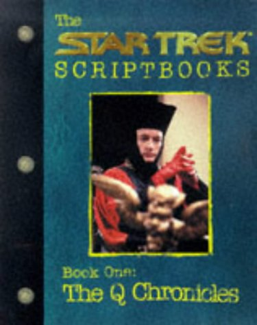 9780671034467: 1: The Startrek Scriptbooks Book One: The Q Chronicles (Startrek the Next Generation)