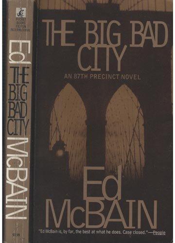The Big Bad City (An 87th Precinct Novel): McBAIN, Ed (pseudonym of Evan Hunter)