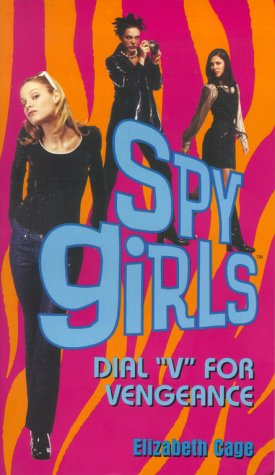Dial V for Vengeance (Spy Girls): Cage, Elizabeth
