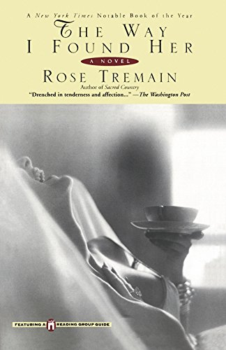 The Way I Found Her: Tremain, Rose