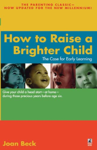 9780671035754: How to Raise a Brighter Child: The Case for Early Learning