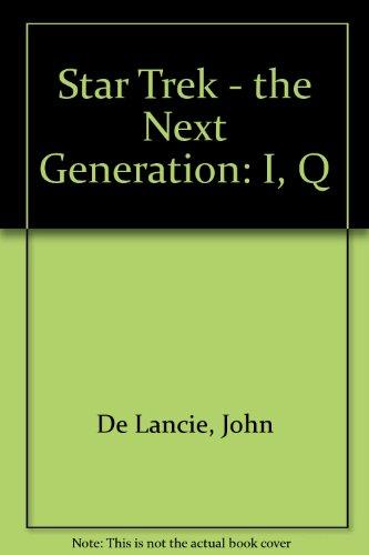 9780671035815: Star Trek - the Next Generation: I, Q