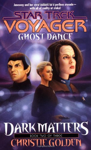 Ghost Dance (Star Trek Voyage: Dark Matters,: Christie Golden