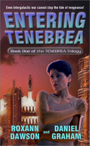 Entering Tenebrea (Tenebrea Trilogy #1): Dawson, Roxann; Graham, Daniel