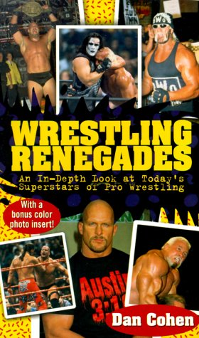 9780671036744: Wrestling Renegades: An In Depth Look at Today's Superstars of Pro Wrestling