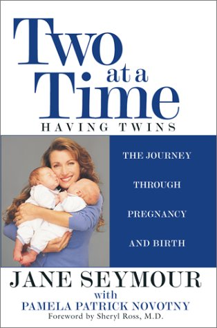 Two at a Time Having Twins The Journey Through Pregnancy and Birth: Jane Seymour and Pamela Patrick...