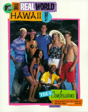 MTV's the Real World : Hawaii True Confessions: Alison Pollet