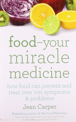 9780671037352: Food Your Miracle Medicine: Your Miracle Medicine - How Food Can Prevent and Treat Over 100 Symptoms and Problems