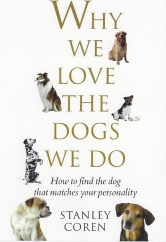 9780671037444: Why We Love the Dogs We Do: How to Find the Dog That Matches Your Personality