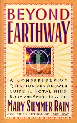 9780671038625: Beyond Earthway: A Comprehensive Question-and-Answer Guide to Total Mind, Body, and Spirit Health