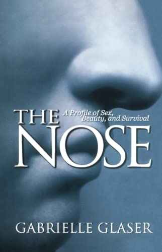 9780671038649: The Nose : A Profile of Sex, Beauty, and Survival