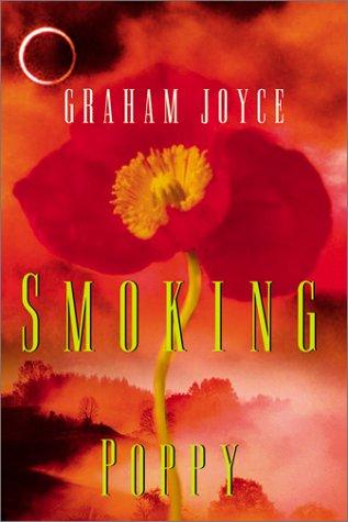 SMOKING POPPY: Joyce, Graham.