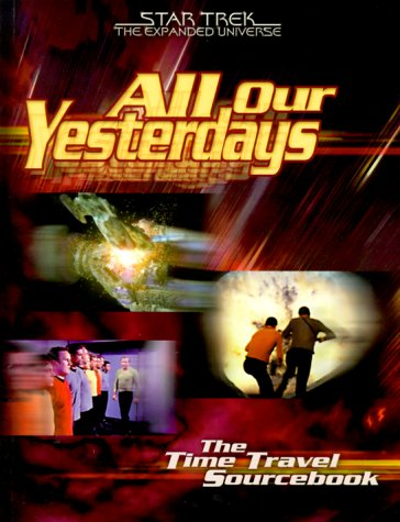 9780671040161: All Our yesterdays : The Time Travel Sourcebook (Star Trek : The Expanded Universe)