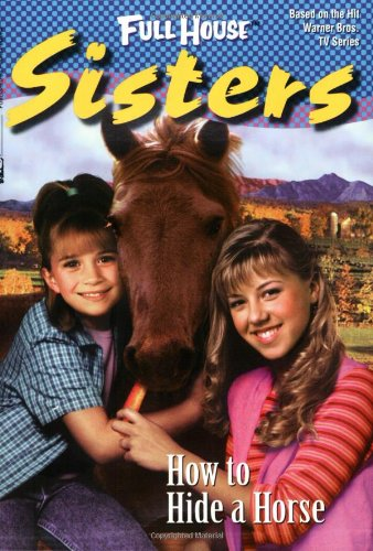 9780671040567: How to Hide a Horse (Full House: Sisters)