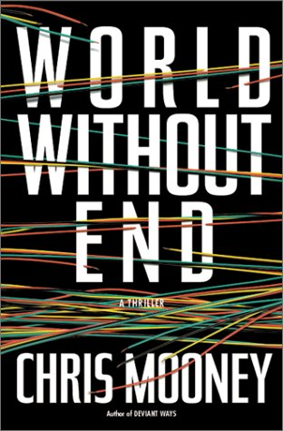 World Without End: Chris Mooney