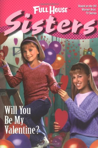 Will You Be My Valentine? (Full House Sisters): Burke, Diana