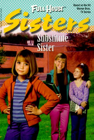 9780671040895: Substitute Sister (Full House: Sisters)