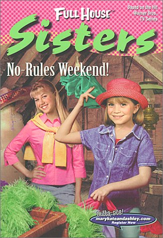 9780671040925: No-Rules Weekend! (Full House: Sisters)