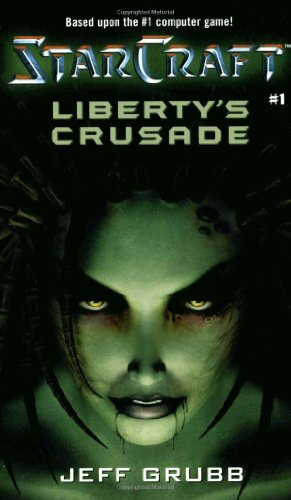 9780671041489: Starcraft: Liberty's Crusade: Archives Series Bk. 1: Liberty's Crusade Bk. 1