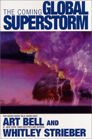 The Coming Global Superstorm: Bell, Art; Strieber, Whitley