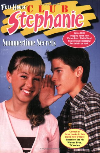 Summertime Secrets (Full House Club Stephanie): Clark, Kathy