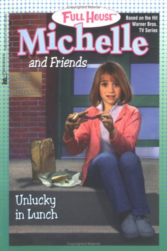 9780671041960: Michelle and Friends: Unlucky in Lunch (Full House: Michelle)