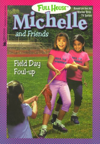 9780671041984: Field Day Foul Up (Full House: Michelle)