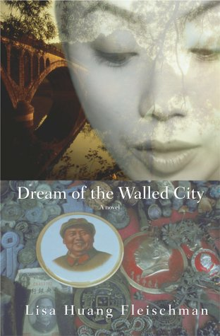 Dream of the Walled City ** S I G N E D ** - FIRST EDITION): Fleischman, Lisa Huang