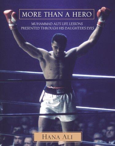 More Than a Hero: Muhammad Ali's Life: Ali, Hana