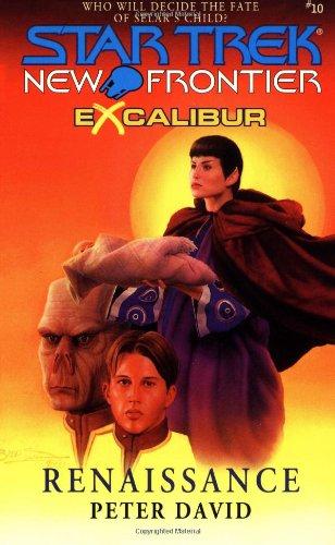 Renaissance (Star Trek New Frontier: Excalibur, Book: David, Peter