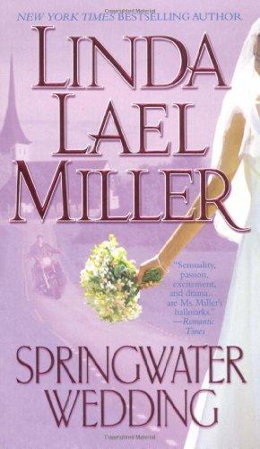 Springwater Wedding: Miller, Linda Lael