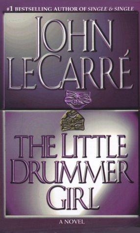 The Little Drummer Girl: Le Carre, John